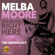 Melba Moore - Standing Right Here - The Anthology 2-cd