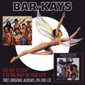 Bar-Kays - Too Hot To Stop / Flying High