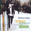 Julian Richards - Sunday Morning In Saturday's Shoes
