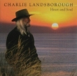 Charlie Landsborough - Heart & Soul