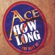Ace - How Long   The Best of