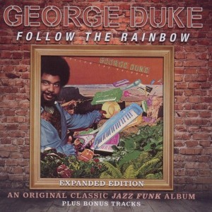 George Duke - Follow That Rainbow