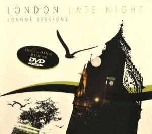 The London Late Night Lounge Sessions  Cd + Dvd
