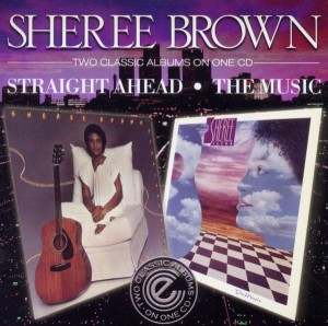 Sheree Brown - Straight Ahead / The Music