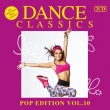 Dance Classics - Pop Edition Vol. 10