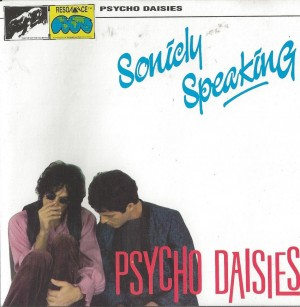 Psycho Daisies ‎– Sonicly Speaking