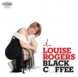 Louise Rogers - Black Coffee