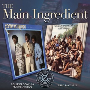 The Main Ingredient - Rolling Down A Mountainside/Music Maximus