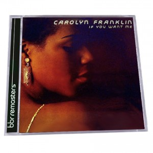 Carolyn Franklin  - If You Want Me   Expanded Edition bbr 272