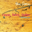 The Scene - Rauw, Hees, Teder