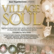 V/a - Soul Togetherness Presents Village Soul