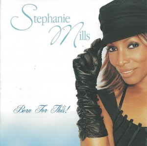 Stephanie Mills – Born for This