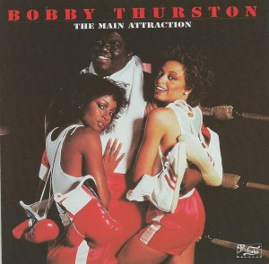 Bobby Thurston ‎– The Main Attraction
