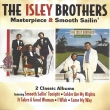The Isley Brothers - Masterpiece / Smooth Sailin'  2-cd