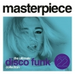 Masterpiece Vol. 22 - The ultimate disco funk collection