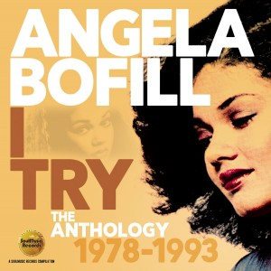 Angela Bofill - I Try   The Anthology 1978-1993