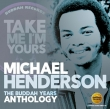 Michael Henderson - Take Me I'm Yours / The Budday Years Anthology 2-cd