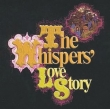 The Whispers ‎– The Whispers' Love Story