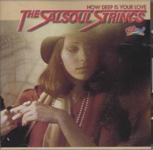 The Salsoul Strings  ‎– How Deep Is Your Love