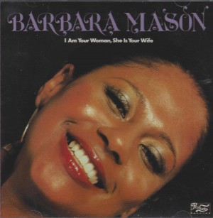 Barbara Mason ‎– I Am Your Woman, She Is Your Wife