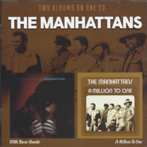 The Manhattans ‎– With These Hands / A Million To One