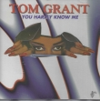 Tom Grant ‎– You Hardly Know Me