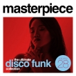 Masterpiece Vol. 28 - The ultimate disco funk collection
