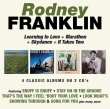 Rodney Franklin ‎– Learning To Love / Marathon / Skydance / It Takes Two  2-cd