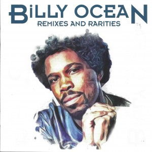 Billy Ocean: Remixes and Rarities, 2-CD Deluxe Edition