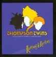 Thompson Twins - Remixes and Rarities: A Collection of Classic 12″ Mixes and B-Sides