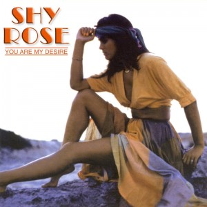 Shy Rose ‎– You Are My Desire
