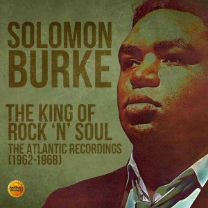 Solomon Burke: The King Of Rock 'N' Soul – The Atlantic Recordings (1962-1968), 3CD
