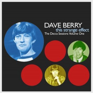 Dave Berry ‎– This Strange Effect: The Decca Sessions 1963-1966