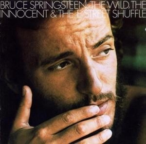 Bruce Springsteen - The Wild, The Innocent & The E Steet Shuffle